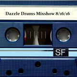 Dazzle Drums Mixshow 8/16/16