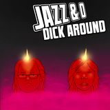 Jazz & O Dick Around - Fire