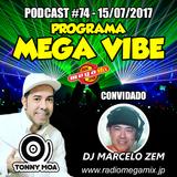 MEGA VIBE EPISODE 74 Feat. Marcelo Zem