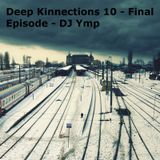 Deep Kinnections 10 - Final