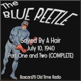 The Blue Beetle - Saved By A Hair Pt.1 & 2 COMPLETE