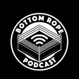 The Bottom Rope Episode 12