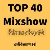 February 2019 Pop & Top 40 Mix #4 @djdannycee1