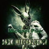 Michael Psy - - Dark Mixchallange (155bpm)