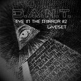 D.A.N.T. - eye in the mirror #2 (Underground DeepTech, House, Tech House,) liveset