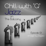 "Chill with ""Q"" - Jazz on The Balcony Ep.1"