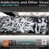 Addictions and Other Vices  441  - Colour Me Friday