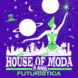 House of Moda - 5 Ans / Futuristica - 22 Janvier 2016 - La Gaité Lyrique