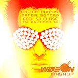 Calvin Harris vs Banda Sonora - I Feel So Close To Guitarra G. [WaveOn Live Mashup]