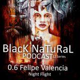 Quiero + Electrónica Presenta: #BlackNatural #Podcast 0.6 Felipe Valencia Night fligt
