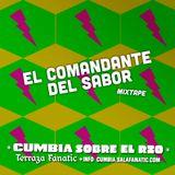 El Comandante del Sabor ☼ Cumbia Sobre el Rio #4