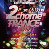 2chome TRANCE 2015 Live Rec