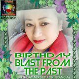 BIRTHDAY BLAST FROM THE PAST (BDAY MIXSET FOR FRANCIA)