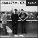 Rye Wax - You And Music Radio Weekender