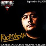 RickyxSan(Exclusive Mix For Showcase Mondays)09/08/2015