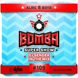 BOMBA SUPERSHOW DJ SENDER IN THE MIX FEATURING ALRIC AND BOYD
