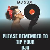 Please Remember To Tip Your DJ!!
