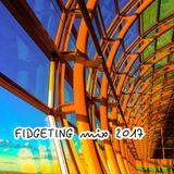 FIDGETING MIX 2017