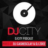 DJ CASHESCLAY & DJ ZDeE -  DJ CITY PODCAST 2018