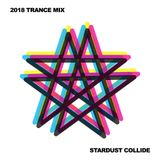 2018 Trance Mix by Stardust Collide
