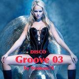 DISCO GROOVE 03 (Uptown funk empire, Al Kent, Antoine Clamaran)