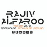 Rajiv Alfaroo-TECH ME Vol.16 [DEEP HOUSE}