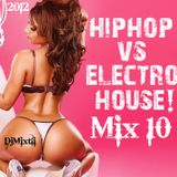 Hip Hop v.s. Electro House 10! [Party Mix]