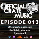 Episode 013 - Official Crate Music Radio