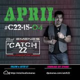 #Catch22 (Episode 15-04) APRIL (DJ Emenes)