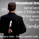 PERPETUAL DREAMS, SPECIAL GUESTS NANCY & WILLIAM HONEYBALL,THE MESH SURGERY SCANDAL, DCR 97.4FM