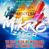 MIKRO Before Party Sunrise Festival @ Black Club (Bytów) 2016-07-02