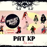 PRIVATE MoOD - CARNIVAL EDITION - mix by: PAT KP