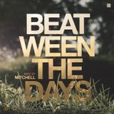 Mitchell - Beat-ween the days #024