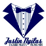 """Esquire Nights"" promo mix by Justin Nyilas"