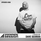 Dave Seaman - Systematic Session #290 - 18-Jun-2015