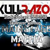 Mainstage Maffia - Studio Podcast 25-11-2016 Skullrazor Warmup