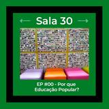 Sala 30 #0: Por que educação popular?