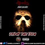DJJUNKY PRESENTS - FRIDAY THE 13TH DANCEHALL MIXTAPE 2017