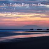 Dub Techno Blog Live Show 016 - Mixlr - 02.11.14