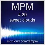 029 - mpm - sweet clouds