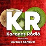 Karancs Rádió | Kívánságműsor Savanya Sanyival | 2016-03-04