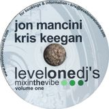 JON MANCINI & KRIS KEEGAN - LEVELONE DJ's - VOL.ONE