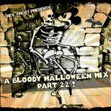A Bloody Halloween Mix, Part 22 !