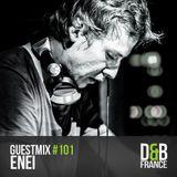Enei (Critical Music, Fokuz Recordings) @ DnB France Guest Mix #101 (12.11.2015)