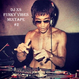 Dj XS Funk Mix - Funky Vibes Mixtape #2 (DL Link in Info)