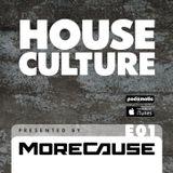 House Culture Presented by MoreCause E01