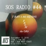 SOS RADIO 044 W/ Sofie - Transmissions from the orb - 11th September 2018