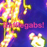 Bafflegabs! Episode 3 - Black Eggs & Blue Yonders