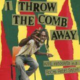 I THROW THE COMB AWAY