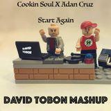 Adan Cruz X Cookin Soul - Start Again (David Tobon Mashup)